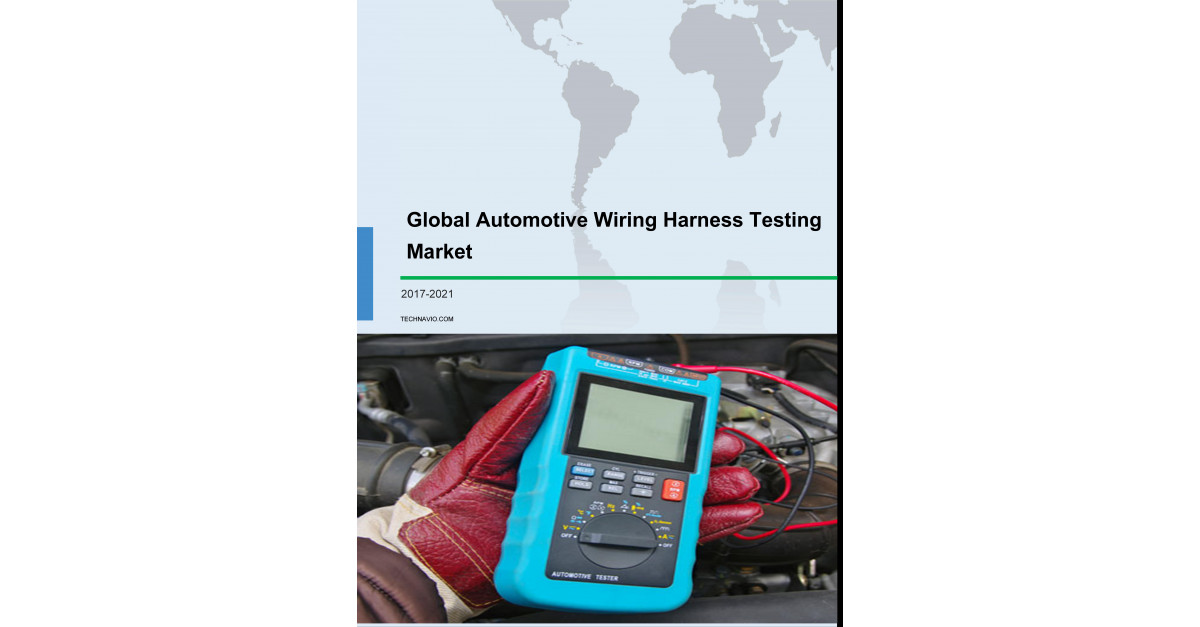 Automotive Wiring Harness Testing Market Research Report 2017 Industry Analysis 2021 Trends Size Share Outlook Technavio: Automotive Display Wiring Harness At Jornalmilenio.com