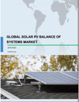 Global Solar PV Balance Of Systems (BOS) Market 2019-2023