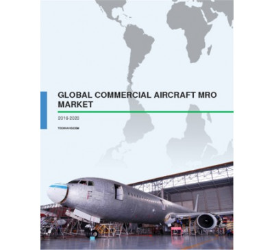 Global Commercial Aircraft MRO Market 2018-2022