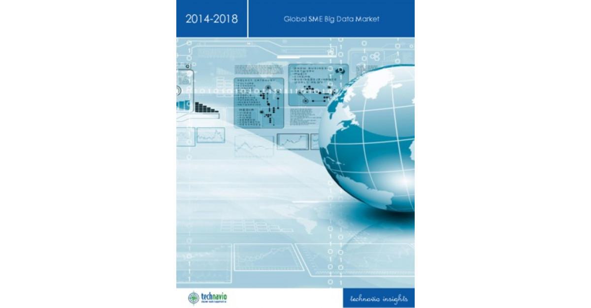 Global SME Big Data Market 2014-2018   Market Research Reports