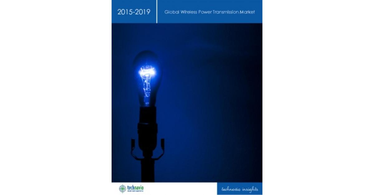 Global Wireless Power Transmission Market 2015-2019 | Market